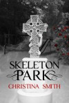 Skeleton Park - Christina  Smith