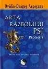 Arta Războiului PSI - Protecția - Ovidiu Dragos Argeșanu