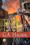 Two In Two Out - G.A. Hauser