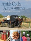 Amish Cooks Across America: Recipes and Traditions from Maine to Montana - Kevin Williams, Lovina Eicher