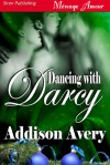 Dancing With Darcy - Addison Avery