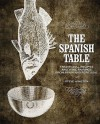 Spanish Table, The: Traditional Recipes and Wine Pairings from Spain and Portugal - Winston Steve