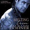 Melting Iron: Cyborg Seduction, Book 3  - Laurann Dohner