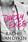 Dirty Exes - Rachel Van Dyken