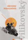 Okrutny maszynista - Pavel Vilikovsky