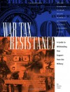 War Tax Resistance: A Guide to Withholding Your Support from the Military - Ed Hedemann, War Resisters League Staff
