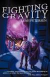 Fighting Gravity - Leah Petersen