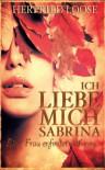 Ich liebe mich... Sabrina - Herfried Loose