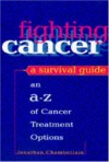 Fighting Cancer: A Survival Guide - Jonathan Chamberlain
