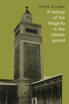 A History of the Maghrib in the Islamic Period - Jamil M. Abun-Nasr