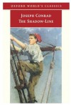 The Shadow-Line: A Confession (Oxford World's Classics) - Joseph Conrad