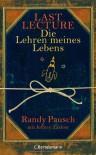 Last Lecture: Die Lehren Meines Lebens - Randy Pausch, Jeffrey Zaslow, Yvonne Badal
