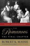 The Romanovs: the Final Chapter Reprint Edition by Massie, Robert K. [1996] - Robert K. Massie