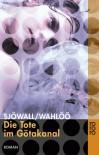 Die Tote im Götakanal - Maj Sjöwall, Per Wahlöö