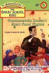 Frankenstein Doesn't Start Food Fights - Debbie Dadey, Marcia Thornton Jones