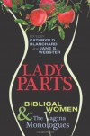 Lady Parts: Biblical Women and the Vagina Monologues - Kathryn D Blanchard, Jane S. Webster