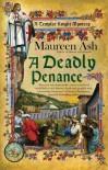 A Deadly Penance (A Templar Knight Mystery) - Maureen Ash