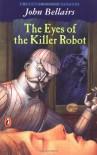 The Eyes of the Killer Robot - John Bellairs, Edward Gorey