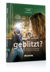 Heute Schon Geblitzt?: Fotografische Und Eos Spezifische Grundlagen ; Kreatives Blitzen Mit Dem Canon E Ttl System - Dirk Wächter