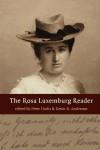 The Rosa Luxemburg Reader - Rosa Luxemburg, Peter Hudis, Kevin B. Anderson, Peter (Ed.) Hudis