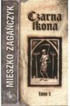 Czarna ikona t.1 - Zagańczyk Mieszko