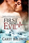 First Do No Evil  - Carey Baldwin