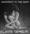 Whispers In The Dark - Claire Gamblin