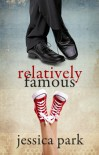 Relatively Famous - Jessica Park