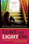 Leave the Light On: A Memoir of Recovery and Self-Discovery - Jennifer Storm