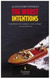The Worst Intentions - Alessandro Piperno