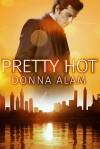 Pretty Hot - Donna Alam