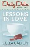 lessons in love (daily della,#1) - Della Galton