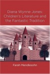 Diana Wynne Jones: The Fantastic Tradition and Children's Literature (Children's Literature and Culture) - Farah Mendlesohn