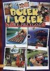 Bolek i Lolek: Nowe przygody - Ludwik Cichy