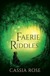 Faerie Riddles (2016 Daily Dose - A Walk on the Wild Side Book 10) - Cassia Rose