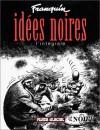 Idées noires : L'intégrale - André Franquin