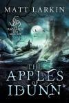 The Apples of Idunn (The Ragnarok Era Book 1) - Matt Larkin
