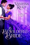 The Bewildered Bride (Advertisements for Love Book 4) - Vanessa Riley
