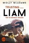 Trusting Liam - Tief in meinem Herzen - Molly McAdams, Justine Kapeller