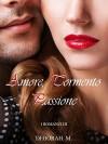 Amore, tormento, passione: I romanzi di Deborah M. - Deborah M.