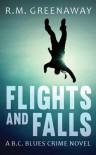 Flights and Falls - R. M. Greenaway