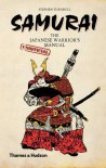 Samurai: The Japanese Warrior's [Unofficial] Manual - Stephen Turnbull