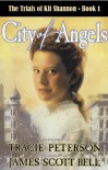 City of Angels (The Trials of Kit Shannon #1) - James Scott Bell, Tracie  Peterson