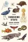 Sunshine State: Essays - Sarah Gerard