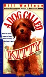 A Dog Called Kitty - Bill Wallace