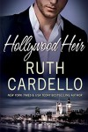 Hollywood Heir  - Ruth Cardello