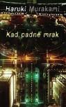 Kad padne mrak - Haruki Murakami, Maja Šoljan