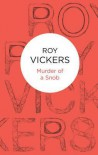 Murder of a Snob - Roy Vickers