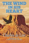The Wind in His Heart - Charles de Lint