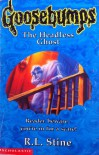 The Headless Ghost (Goosebumps, #37) - R.L. Stine